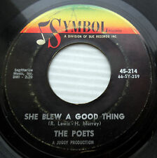 POETS doowop r&b 45 SHE BLEW A GOOD THING OUT TO LUNCH strong vg SYMBOL h930
