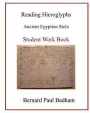 Reading Hieroglyphs - Ancient Egyptian Stela : Student Work Book by Bernard...