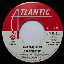 ACE SPECTRUM 45 Live and Learn mono/stereo ATLANTIC disco/funk VG++ promo gl358