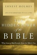 The Hidden Power of the Bible: What Science of Mind Reveals about the Bible and