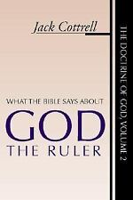 What the Bible Says about God the Ruler by Jack Cottrell (2000, Paperback)
