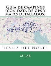 Guia de Campings ITALIA DEL NORTE (con Data de Gps y Mapas Detallados) by M....