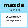 G60218180A Mazda Cord high tension G60218180A, New Genuine OEM Part