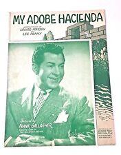 "Vintage ""My Adobe Hacienda"" Sheet Music Dated 1941 Frank Gallagher"