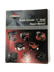 Briggs & Stratton Single Cylinder L Head Engine Built After 1981 Repair Manual