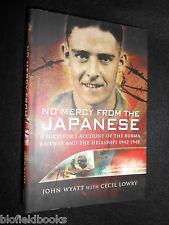 No Mercy From the Japanese; Burma Railway/Hell Ships Survivor 1942-45, FEPOW WW2