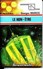 Anticipation Fleuve Noir n° 783 - Le Non-Être - Georges Murcie 1977