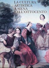 Carlo Sisi - Ettore Spalletti CULTURA ARTISTICA A SIENA NELL'OTTOCENTO