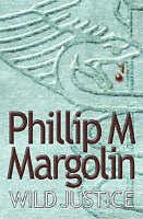 Margolin, Phillip M., Wild Justice, Very Good Book