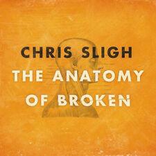 Chris Sligh The Anatomy of Broken CD