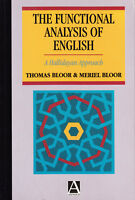 THE FUNCTIONAL ANALYSIS OF ENGLISH: A HALLIDAYAN APPROACH by BLOOR & BLOOR