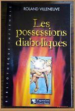 LES POSSESSIONS DIABOLIQUES  R.Villeneuve Exorcisme Satanisme Sorcellerie Diable