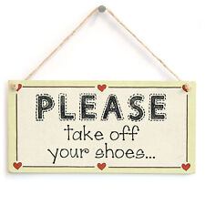 Please Take Off Your Shoes - Home Vestibule Boot Room Hand Made Gift Sign