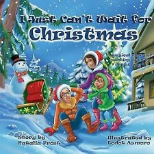 I Just Can't Wait for Christmas: A magical story of counting down to Christmas