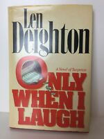 Only When I Laugh by Len Deighton Hardcover/Dust Jacket