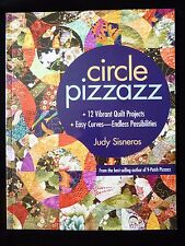 CIRCLE PIZZAZZ 12 QUILT Projects Easy Curves Endless Possibilities Judy Sisneros