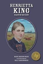 Henrietta King: La Patrona (texas Heroes For Young Readers): By Mary Dodson Wade