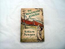 Die Menschliche Komödie - William Saroyan Kriegserzählung 1. Auflage 1949