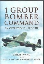 1 Group Bomber Command: An Operational Record - Chris Ward NEW Hardback