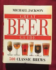 Great Beer Guide : The World's 500 Best Beers by Sharon Lucas and Michael...