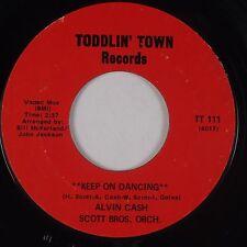 ALVIN CASH: Keep on Dancing TODDLIN' TOWN Funk 45 VG+ Hear!