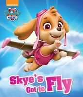 Nickelodeon Paw Patrol Skye's Got to Fly (Picture Book), Parragon, New, Book
