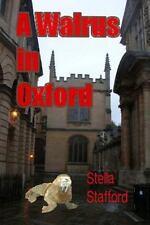 Little Wychwell Mysteries: A Walrus in Oxford by Stella Stafford (2015,.