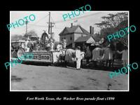 OLD LARGE HISTORIC PHOTO OF FORT WORTH TEXAS, THE WASHER Bros PRADE FLOAT c1890