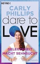 Gelegenheit macht Sehnsucht / Dare to Love Bd.3 von Carly Phillips ++Ungelesen++