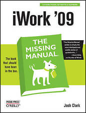 NEW iWork '09: The Missing Manual (Missing Manuals) by Josh Clark
