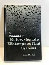**The Manual of below-Grade Waterproofing Systems by Justin Henshell and Griffin
