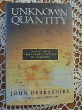 Unknown Quantity Real Imaginary History of Algebra Math Derbyshire Hardcover  ✔