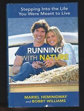 Running with Nature : Stepping into the Life to Live by Mariel Hemingway, Signed