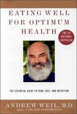 Eating Well for Optimum Health : The Essential Guide to Food, Diet, and Nutri...