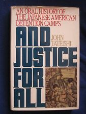 And Justice for All : An Oral History of the Japanese American Detention...