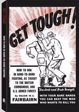 Get Tough! How to Win in Hand-to-Hand Fighting, as Taught to the British Command