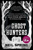 The Ghost Hunters by Neil Spring, Book, New (Paperback)