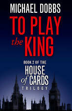 To Play the King (House of Cards Trilogy, Book 2), Dobbs, Michael, Acceptable Bo