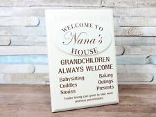 Cream Welcome To Nana's House Freestanding Hanging Plaque Sign