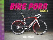 Bike Porn: Volume 1: By Chris Naylor