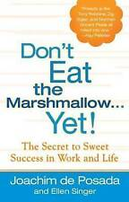 NEW Don't Eat the Marshmallow Yet! The Secret to Sweet Success in Work and Life