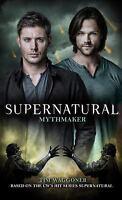 Supernatural: Mythmaker (Paperback or Softback)