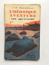 L'HEROIQUE AVENTURE N°5 : LES AQUATANKS .... A.DE POUVOURVILLE .. 1935 ..EO