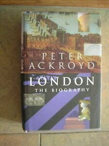 """PETER ACKROYD """"LONDON - THE BIOGRAPHY"""": H/B 2000: 822pp: 1st EDITION. VGC"""