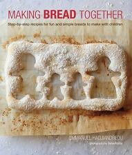 Making Bread Together: Step-by-step recipes for fun and simple breads to make wi