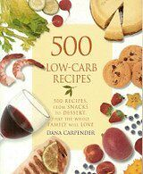 500 Low-carb Recipes - 500 Recipes, From Snacks To Dessert, That The Whole Famil