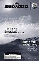Sea-Doo 2010 RXT, RXT-X. GTX, Wake PRO, Owners Manual Paperback Free Shipping