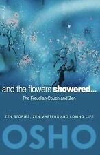 And the Flowers Showered : The Freudian Couch and Zen (2012, Paperback)