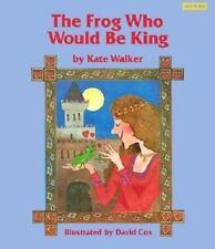 The Frog Who Would Be King (Based on a German Folktale) Kate Walker Paperback