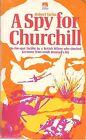 A Spy For Churchill by Robert Vacha